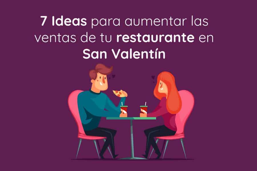 7 Ideas para aumentar las ventas de tu restaurante en San Valentín